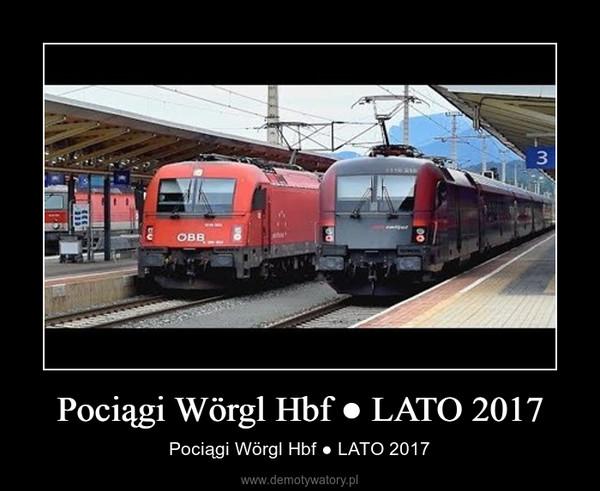 Pociągi Wörgl Hbf ● LATO 2017 – Pociągi Wörgl Hbf ● LATO 2017