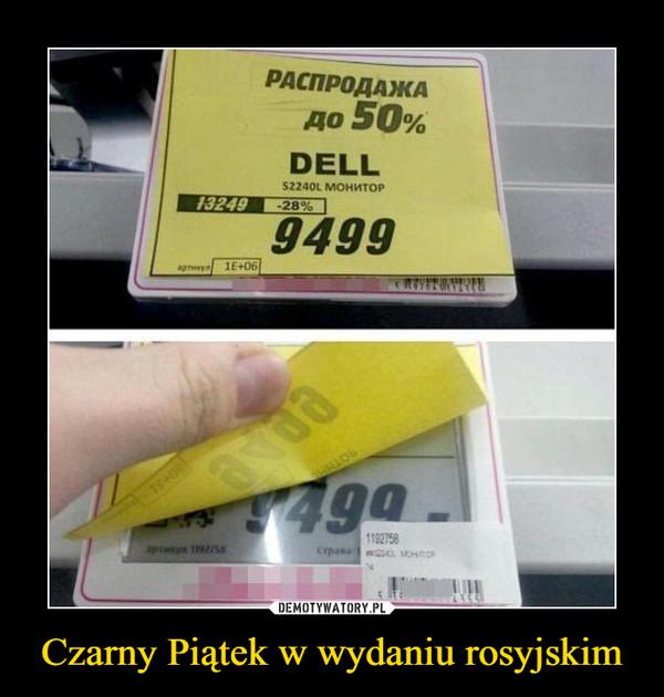 Czarny Piątek w wydaniu rosyjskim –