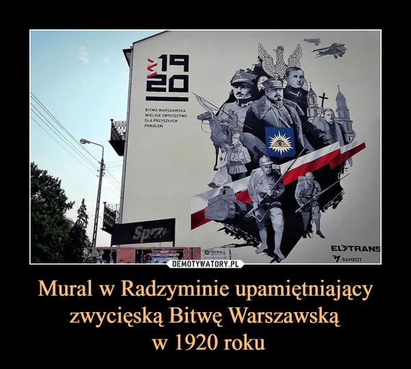 Mural w Radzyminie upamiętniający zwycięską Bitwę Warszawską w 1920 roku –