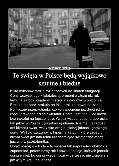 Te święta w Polsce będą wyjątkowo smutne i biedne