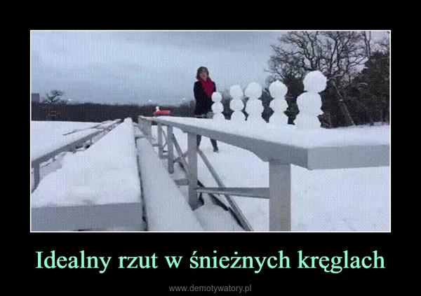 Idealny rzut w śnieżnych kręglach –