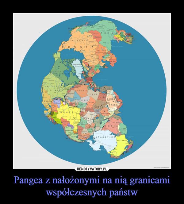 Pangea z nałożonymi na nią granicami współczesnych państw –