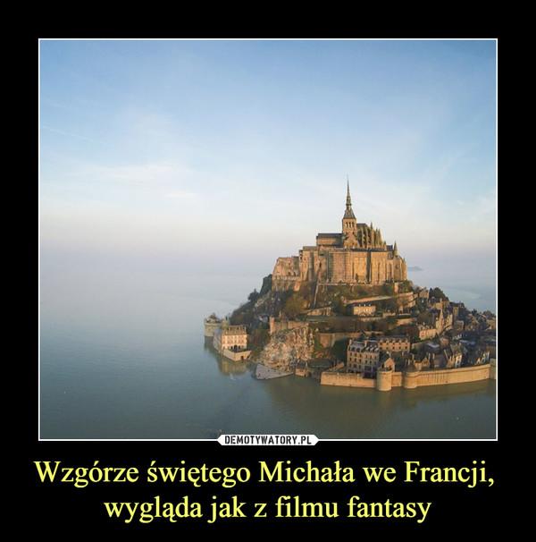 Wzgórze świętego Michała we Francji, wygląda jak z filmu fantasy –
