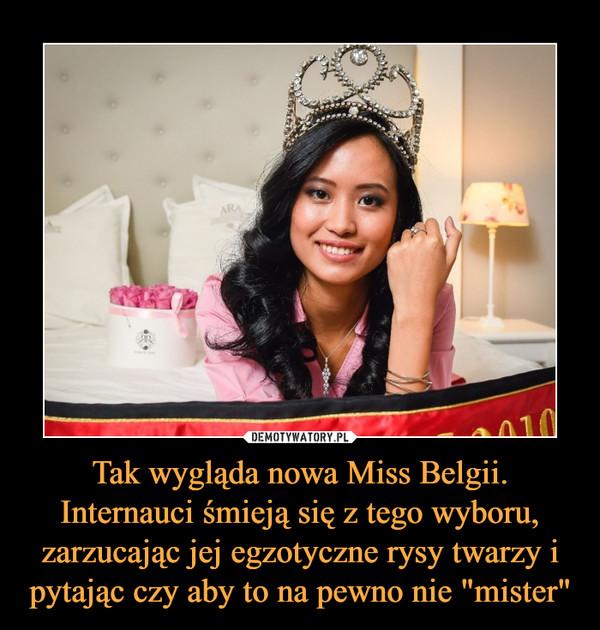 """Tak wygląda nowa Miss Belgii. Internauci śmieją się z tego wyboru, zarzucając jej egzotyczne rysy twarzy i pytając czy aby to na pewno nie """"mister"""" –"""
