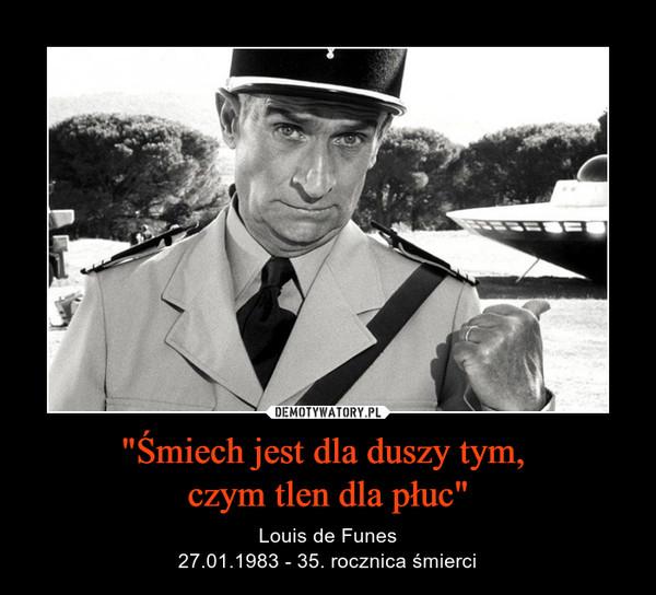"""""""Śmiech jest dla duszy tym, czym tlen dla płuc"""" – Louis de Funes27.01.1983 - 35. rocznica śmierci"""