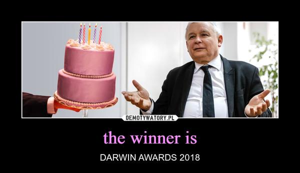 the winner is – DARWIN AWARDS 2018