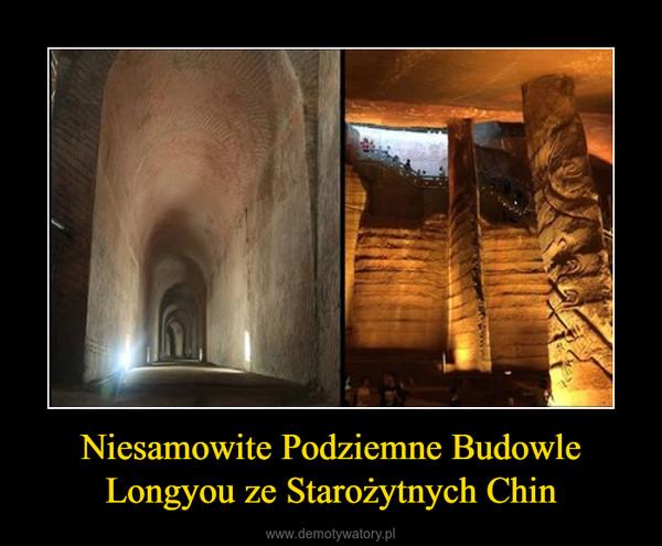 Niesamowite Podziemne Budowle Longyou ze Starożytnych Chin –
