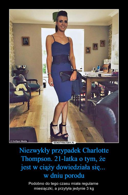 Niezwykły przypadek Charlotte Thompson. 21-latka o tym, że  jest w ciąży dowiedziała się...  w dniu porodu