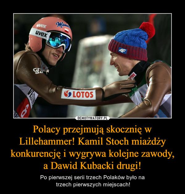Polacy przejmują skocznię w Lillehammer! Kamil Stoch miażdży konkurencję i wygrywa kolejne zawody, a Dawid Kubacki drugi! – Po pierwszej serii trzech Polaków było na trzech pierwszych miejscach!
