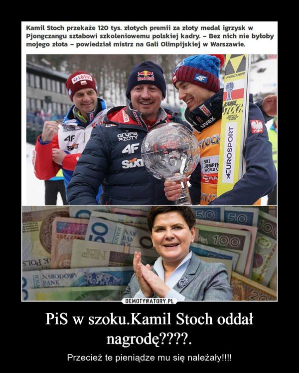 PiS w szoku.Kamil Stoch oddał nagrodę????. – Przecież te pieniądze mu się należały!!!!