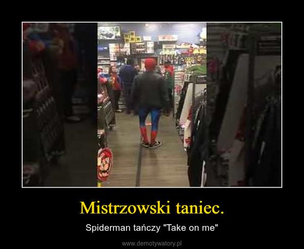 """Mistrzowski taniec. – Spiderman tańczy """"Take on me"""""""