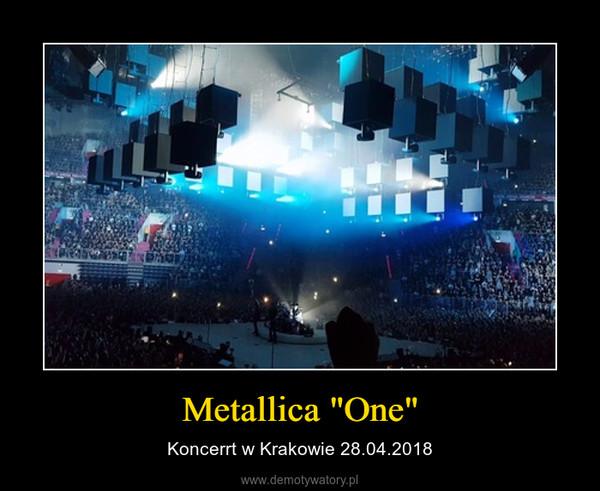 """Metallica """"One"""" – Koncerrt w Krakowie 28.04.2018"""