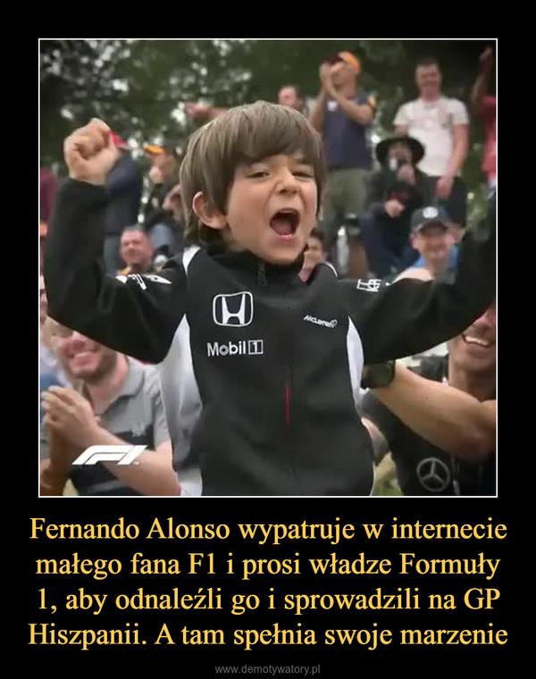 Fernando Alonso wypatruje w internecie małego fana F1 i prosi władze Formuły 1, aby odnaleźli go i sprowadzili na GP Hiszpanii. A tam spełnia swoje marzenie –