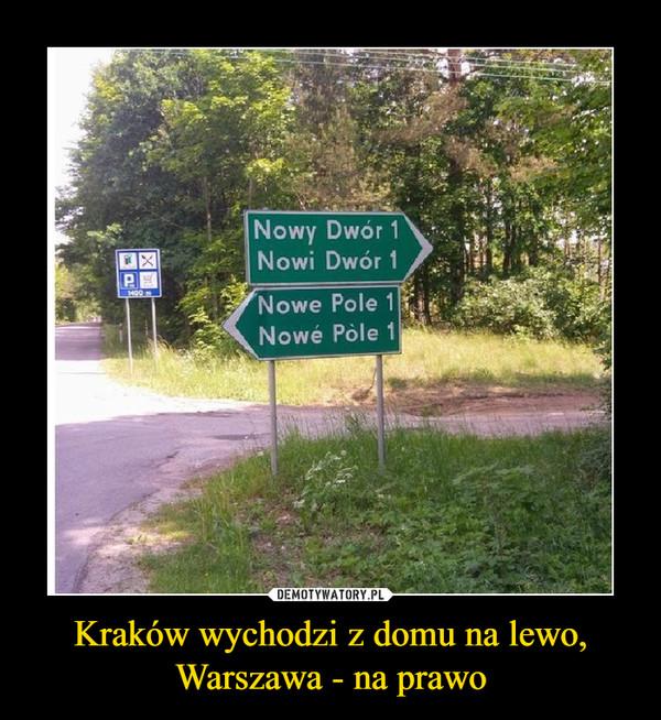 Kraków wychodzi z domu na lewo, Warszawa - na prawo –  Nowy DwórNowy DwórNowe PoleNowe Pole