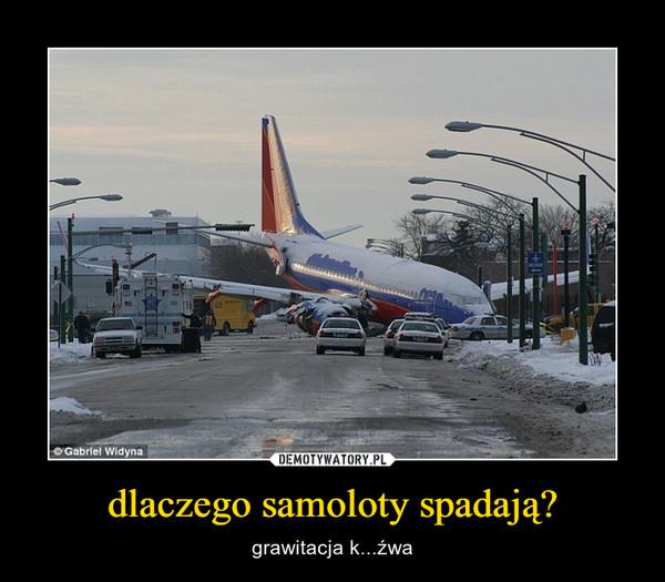 dlaczego samoloty spadają? – grawitacja k...źwa