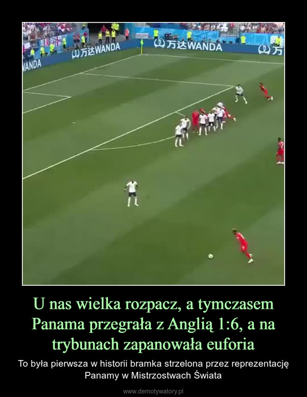 U nas wielka rozpacz, a tymczasem Panama przegrała z Anglią 1:6, a na trybunach zapanowała euforia – To była pierwsza w historii bramka strzelona przez reprezentację Panamy w Mistrzostwach Świata