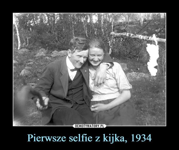 Pierwsze selfie z kijka, 1934 –