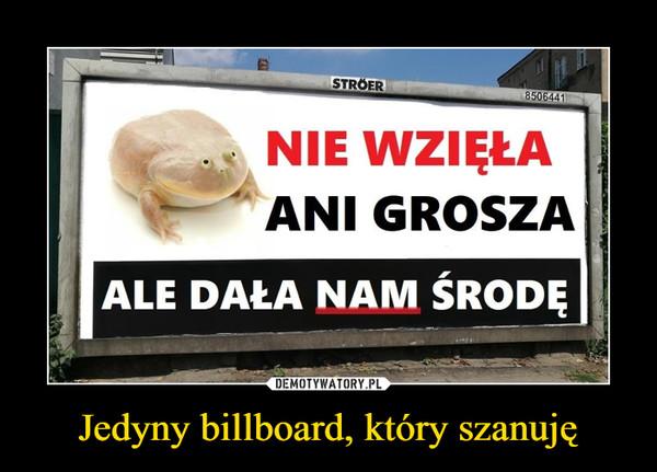 Jedyny billboard, który szanuję –