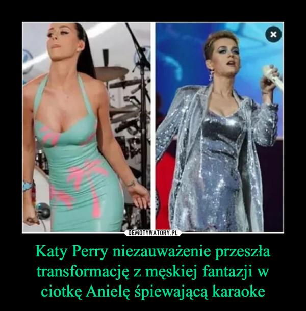 Katy Perry niezauważenie przeszła transformację z męskiej fantazji w ciotkę Anielę śpiewającą karaoke –