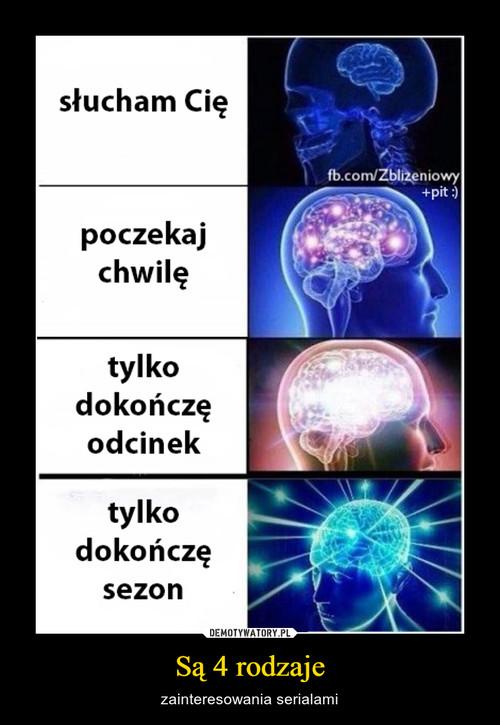 Są 4 rodzaje
