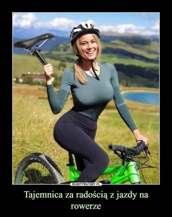 Tajemnica za radością z jazdy na rowerze –