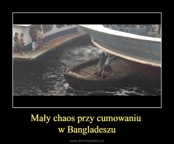 Mały chaos przy cumowaniu w Bangladeszu –