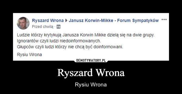 Ryszard Wrona – Rysiu Wrona