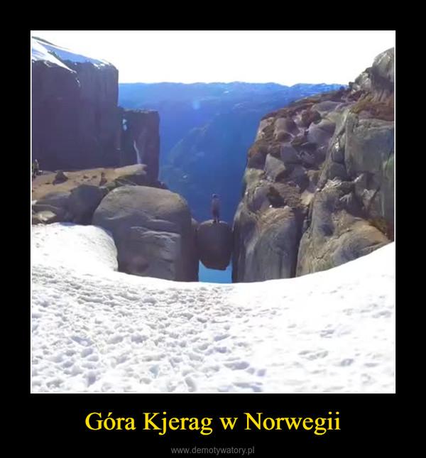 Góra Kjerag w Norwegii –
