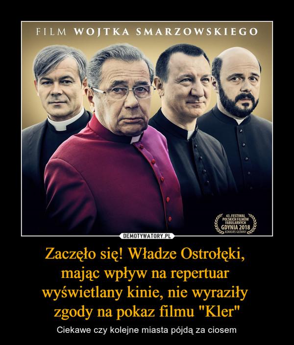 """Zaczęło się! Władze Ostrołęki, mając wpływ na repertuar wyświetlany kinie, nie wyraziły zgody na pokaz filmu """"Kler"""" – Ciekawe czy kolejne miasta pójdą za ciosem"""