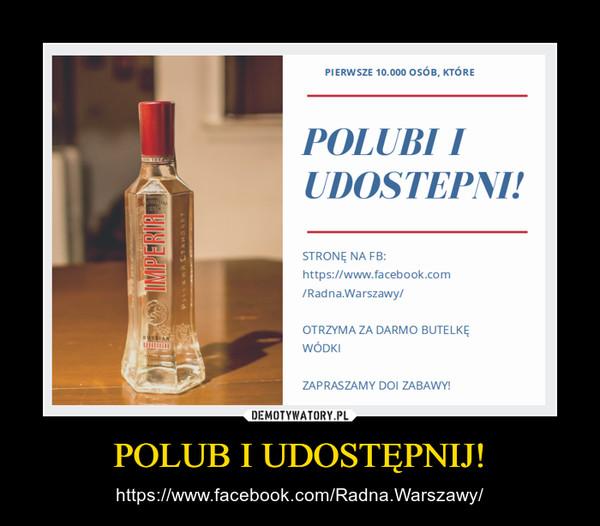 POLUB I UDOSTĘPNIJ! – https://www.facebook.com/Radna.Warszawy/