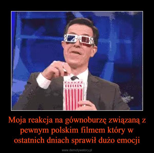 Moja reakcja na gównoburzę związaną z pewnym polskim filmem który w ostatnich dniach sprawił dużo emocji –