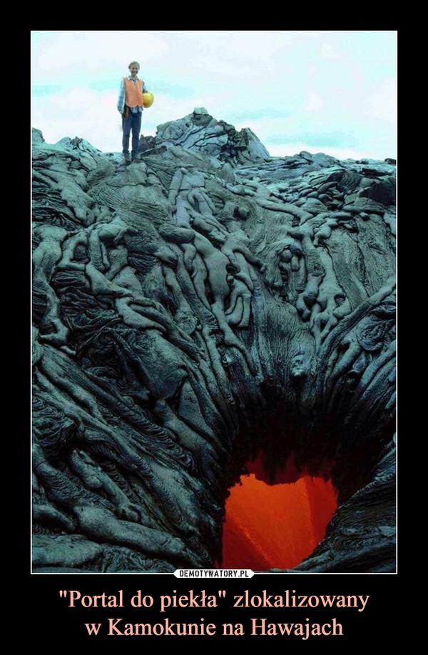 """""""Portal do piekła"""" zlokalizowanyw Kamokunie na Hawajach –"""