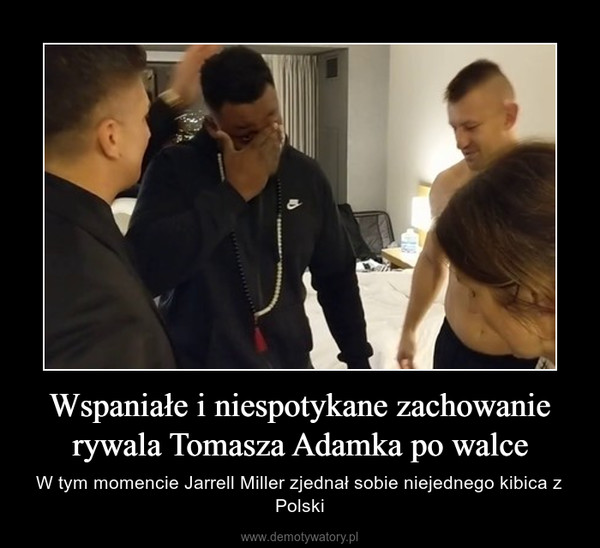 Wspaniałe i niespotykane zachowanie rywala Tomasza Adamka po walce – W tym momencie Jarrell Miller zjednał sobie niejednego kibica z Polski