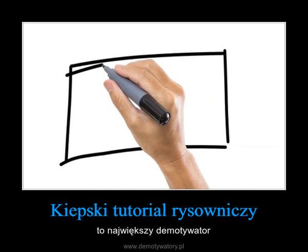 Kiepski tutorial rysowniczy – to największy demotywator