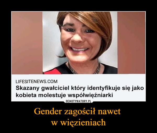 Gender zagościł nawet w więzieniach –
