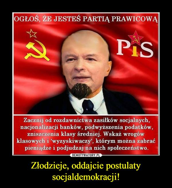 Złodzieje, oddajcie postulaty socjaldemokracji! –