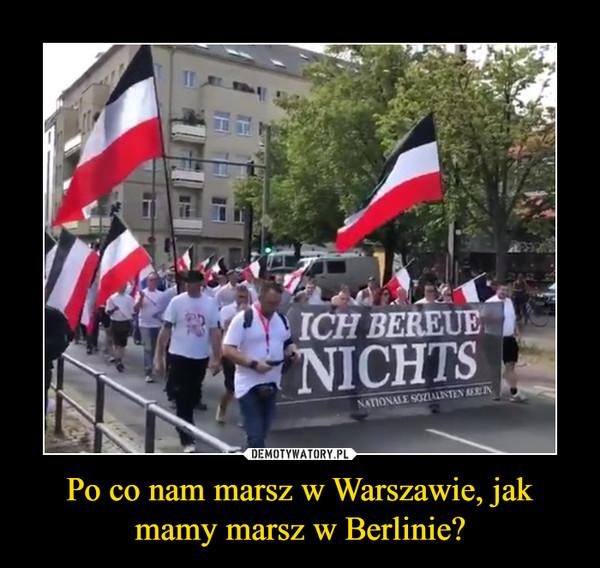 Po co nam marsz w Warszawie, jak mamy marsz w Berlinie? –