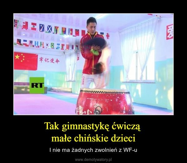 Tak gimnastykę ćwiczą małe chińskie dzieci – I nie ma żadnych zwolnień z WF-u