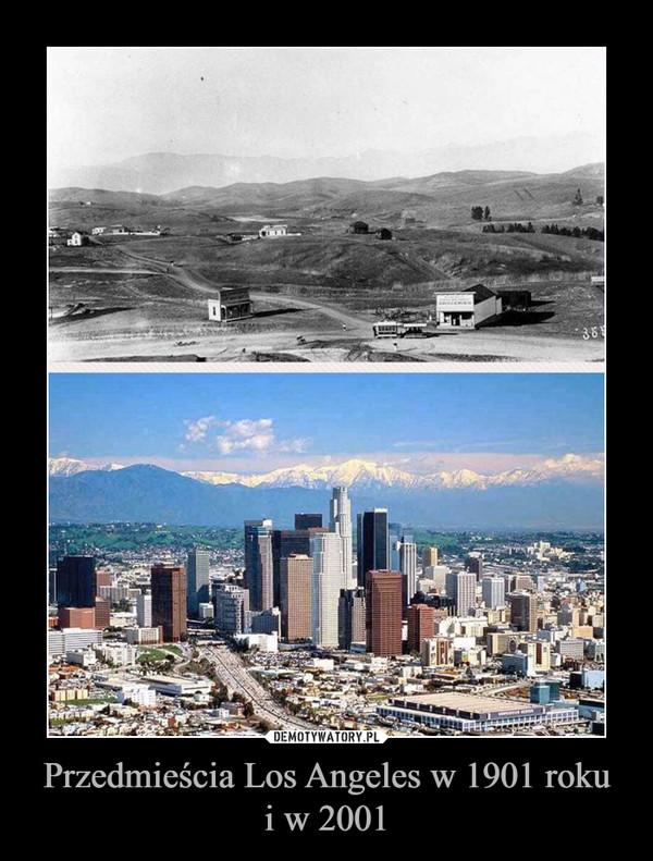 Przedmieścia Los Angeles w 1901 rokui w 2001 –