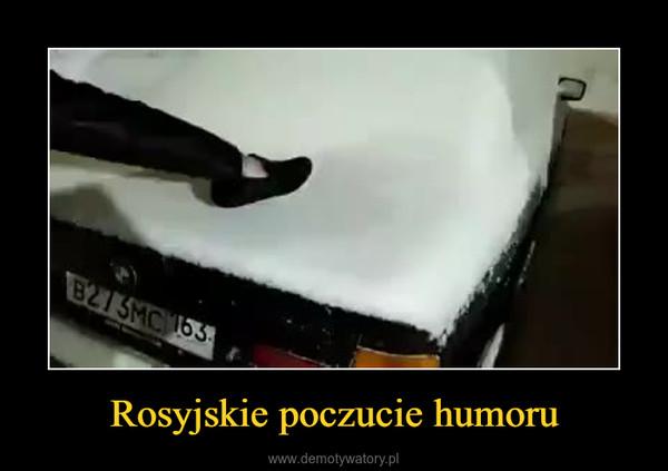Rosyjskie poczucie humoru –