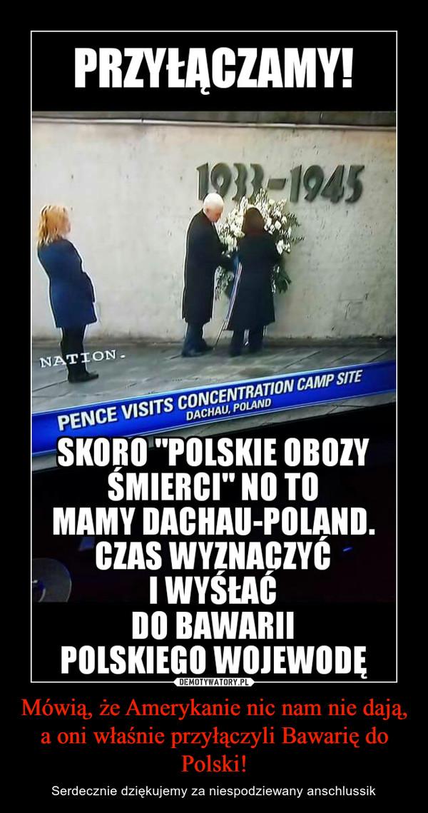 Mówią, że Amerykanie nic nam nie dają, a oni właśnie przyłączyli Bawarię do Polski! – Serdecznie dziękujemy za niespodziewany anschlussik