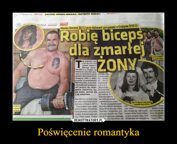 Poświęcenie romantyka –  Robię biceps dla zmarłej żony