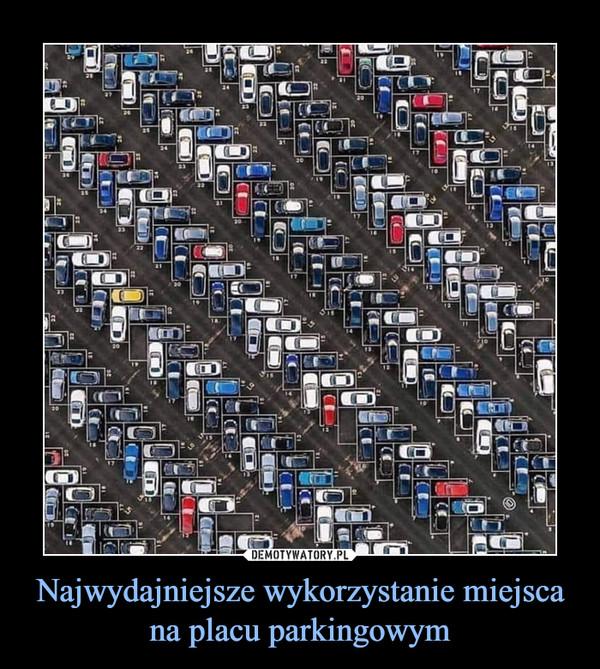 Najwydajniejsze wykorzystanie miejsca na placu parkingowym –