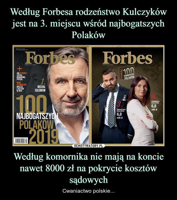 Według komornika nie mają na koncie nawet 8000 zł na pokrycie kosztów sądowych – Cwaniactwo polskie...