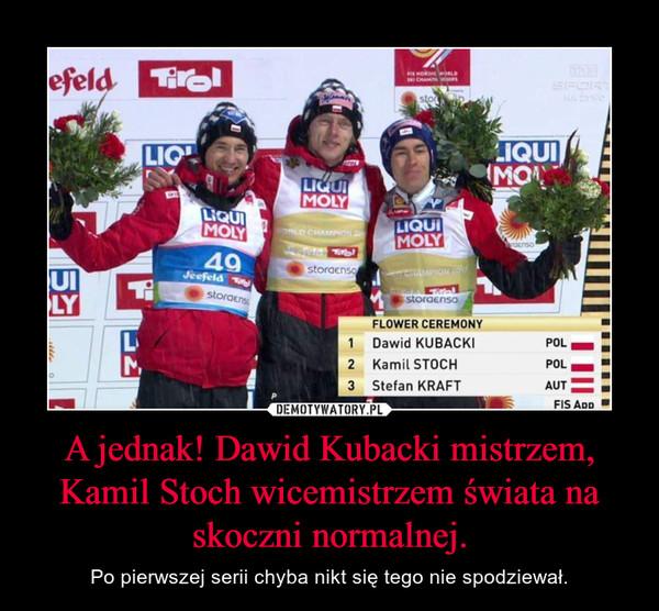 A jednak! Dawid Kubacki mistrzem, Kamil Stoch wicemistrzem świata na skoczni normalnej. – Po pierwszej serii chyba nikt się tego nie spodziewał.