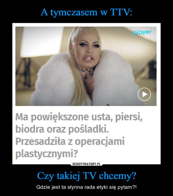 Czy takiej TV chcemy? – Gdzie jest ta słynna rada etyki się pytam?!