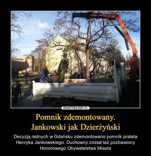 Pomnik zdemontowany. Jankowski jak Dzierżyński