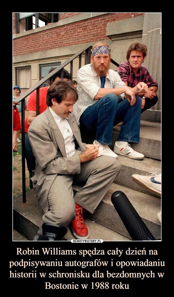 Robin Williams spędza cały dzień na podpisywaniu autografów i opowiadaniu historii w schronisku dla bezdomnych w Bostonie w 1988 roku –