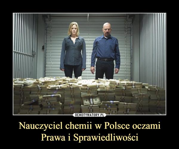 Nauczyciel chemii w Polsce oczami Prawa i Sprawiedliwości –
