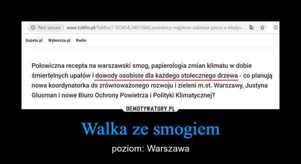 Walka ze smogiem – poziom: Warszawa
